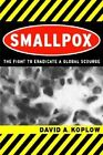 Smallpox: The Fight to Eradicate a Global Scourge by David A. Koplow (Paperback, 2004)