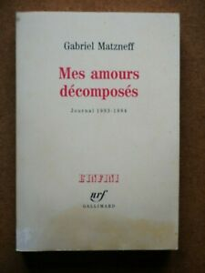 Rare-GABRIEL-MATZNEFF-Mes-Amours-Decomposes-Journal-1983-1984-EO-Gallimard-1990