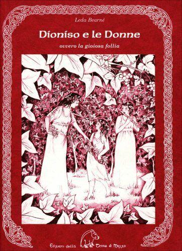 Dioniso e le donne ovvero la gioiosa follia