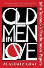 Old Men in Love by Alasdair Gray (Paperback, 2009)