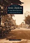 Ann Arbor in the 20th Century:: A Photographic History by Grace Shackman (Paperback / softback, 2002)