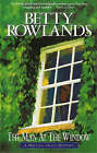 The Man at the Window by Betty Rowlands (Paperback, 2000)