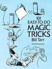 Dover Magic Bks.: 101 Easy-to-Do Magic Tricks by Bill Tarr (1992, Paperback, Unabridged)