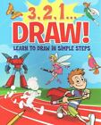 Ready, Set, Draw! by Arcturus Publishing (Paperback, 2014)
