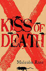 Kiss Of Death by Malcolm Rose (Paperback, 2006)