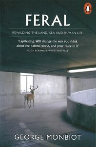 Feral-Rewilding-the-Land-Sea-and-Human-Life-by-George-Monbiot