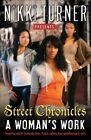 A Woman's Work: Street Chronicles by Nikki Turner (Paperback / softback, 2011)
