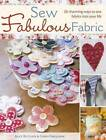 Sew Fabulous Fabric: 20 Charming Ways to Sew Fabrics into Your Life by Alice Butcher, Ginny Farquhar (Paperback, 2008)