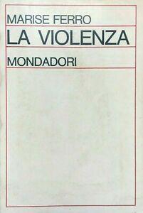 Marise Ferro, La violenza, Mondadori, 1967 Prima edizione