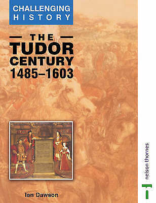 The Tudor Century (Challenging History)-ExLibrary