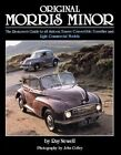 Original Morris Minor: The Restorer's Guide to All Saloon, Tourer, Convertible, Traveller and Light Commercial Models by Ray Newell (Hardback, 2007)