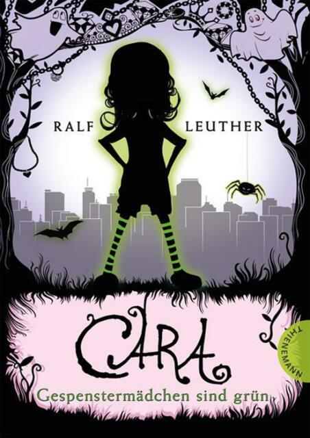 Gespenstermädchen sind grün / Cara Gespenstermädchen Bd. 1 von Ralf Leuther (201