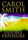 Double Exposure by Carol Smith (Hardback, 1998)