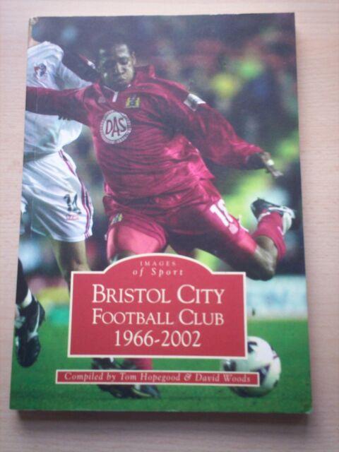 Bristol City Football Club 1966-2002 by Tom Hopegood (Paperback, 2002)