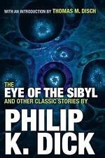 The Eye of the Sibyl and Other Classic Stories by Philip K. Dick (2016,...