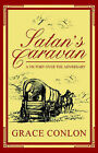 Satan's Caravan: A Victory Over the Adversary by Grace Conlon (Paperback / softback, 2005)