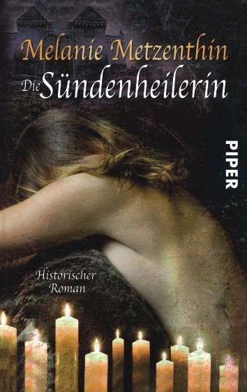 Die Sündenheilerin von Melanie Metzenthin (2011, Taschenbuch)