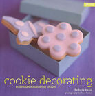 Cookie Decorating by Bethany Heald (Hardback, 2005)