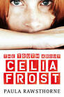 The Truth About Celia Frost by Paula Rawsthorne (Paperback, 2011)
