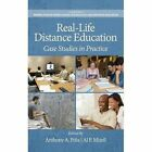 Real-Life Distance Education: Case Studies in Practice by Information Age Publishing (Hardback, 2014)