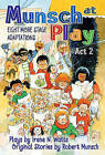 Munsch at Play Act: Eight More Stage Adaptions: No. 2 by Robert Munsch (Hardback, 2011)