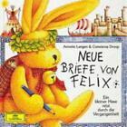 Neue Briefe von Felix. CD von Annette Langen (2002)
