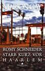 Romy Schneider starb kurz vor Haarlem von Marion Gay (2015, Taschenbuch)