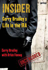 Insider: Gerry Bradley's Life in the IRA by Gerry Bradley, Brian Feeney (Paperback, 2008)