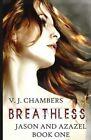 Breathless by V J Chambers (Paperback / softback, 2009)