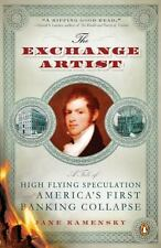The Exchange Artist: A Tale of High-Flying Speculation and America's First Banki