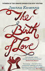 The Birth of Love by Joanna Kavenna (Paperback, 2011)