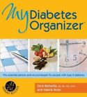My Diabetes Organizer: The Essential Planner and Record-Keeper for People with Type 2 Diabetes by Val Rossi, Gina Barbetta (Hardback, 2007)