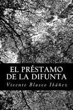 El Pr�stamo de la Difunta by Vicente Blasco Ib��ez (2012, Paperback)
