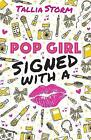 Pop Girl: Signed with a Kiss by Tallia Storm (Paperback, 2017)