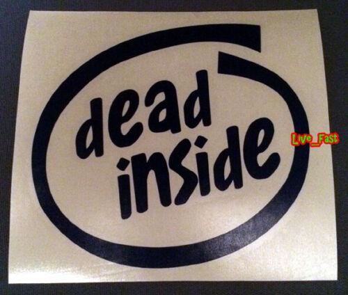 DEAD INSIDE DECAL STICKER sarcastic dark humor nihilism goth gothic living dead