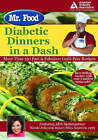 Mr. Food Diabetic Dinners in a Dash: More Than 150 Fast & Fabulous Guilt-Free Recipes by Art Ginsburg (Paperback, 2006)