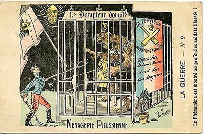 LA GUERRE N° 9 / LE DOMPTEUR DOMPTE / MANAGERIE PRUSSIENNE + CACHET ARTILLERIE