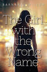 The Girl with the Wrong Name by Barnabas Miller (Hardback, 2015)