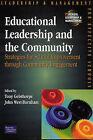 Educational Leadership and the Community: Strategies for School Improvement Through Community Engagement by John West-Burnham, Tony Gelsthorpe (Paperback, 2002)