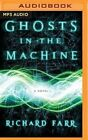 Ghosts in the Machine by Richard Farr (CD-Audio, 2016)