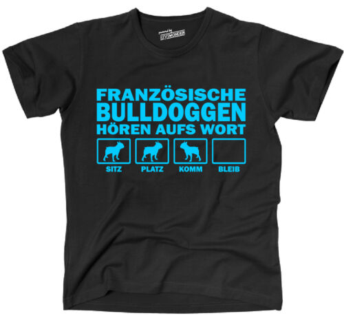 Hundemotiv T-Shirt FRANZÖSISCHE BULLDOGGE Hören aufs Wort Bullimotiv Siviwonder