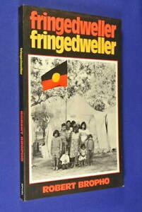 FRINGEDWELLER-Robert-Bropho-ABORIGINAL-AUSTRALIAN-BIOG-Fringe-Dweller-Pb-Book