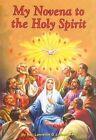 My Novena to the Holy Spirit by Reverend Lawrence G Lovasik (Paperback / softback, 2005)