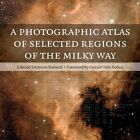 A Photographic Atlas of Selected Regions of the Milky Way by Edward Emerson Barnard (Paperback, 2014)