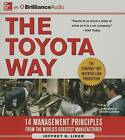 The Toyota Way: 14 Management Principles from the World's Greatest Manufacturer by Jeffrey Liker (CD-Audio, 2014)