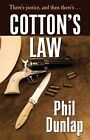 Cotton's Law by Phil Dunlap (Paperback / softback, 2013)