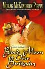 Blood Moon Over Britain by Morag McKendrick Pippin (Paperback, 2014)