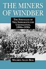 The Miners of Windber: The Struggles of New Immigrants for Unionization, 1890s-1930s by Mildred Allen Beik (Paperback, 1996)