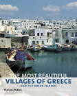 The Most Beautiful Villages of Greece and the Greek Islands by Mark Ottaway (Hardback, 2011)
