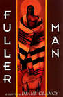 Fuller Man by Diane Glancy (Hardback, 1999)